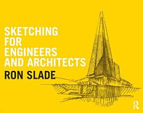 Sketching for Engineers and Architects PDF