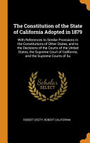 The Constitution of the State of California Adopted in 1879