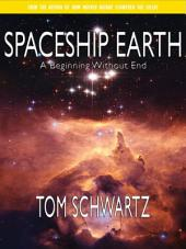 Spaceship Earth: A Beginning Without End