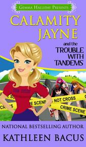 Calamity Jayne and the Trouble with Tandems: Calamity Jayne Mysteries book #7