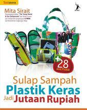 Sulap Sampah Plastik Keras Jadi Jutaan Rupiah