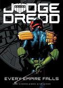 Download Judge Dredd  Every Empire Falls Book