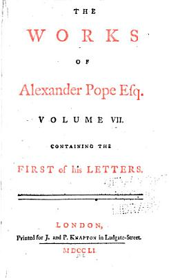 The Works of Alexander Pope  Esq PDF