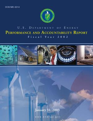U.S. Department of Energy Performance and Accountability Report: Fiscal Year 2002