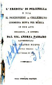 L' eredità di Pulcinella o sia Il prigioniere di Collebruno: Commedia buffa per musica in 2 atti