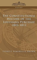 The Constitutional History of the Louisiana Purchase PDF