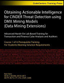 Obtaining Actionable Intelligence for CINDER Threat Detection Using DMX Mining Models  Data Mining Extensions  PDF