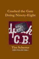Crashed the Gate Doing Ninety-Eight