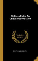 Shiftless Folks  an Undiluted Love Story PDF