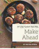 My 250 Yummy Make Ahead Recipes Book PDF