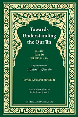 Towards Understanding the Qur an  Tafhim al Qur an  Volume 14