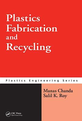 Plastics Fabrication and Recycling