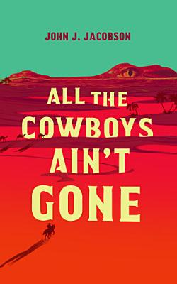 All the Cowboys Ain   t Gone