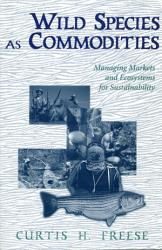 Wild Species As Commodities Book PDF