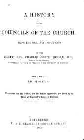 A History of the Christian Councils: A.D. 431 to A.D. 451