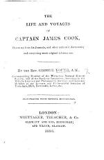 The Life and Voyages of Captain James Cook, Drawn Up from His Journals, and Other Authentic Documents ... Illustrated with ... Engravings