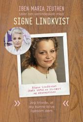 Signe Lindkvist: Jeg troede, at jeg kunne blive ligesom dem