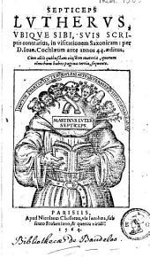 Septiceps Lvthervs, vbiqve sibi, svis scriptis contrarius, in visitationem Saxonicam
