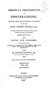 Original Precedents in Conveyancing: Selected from the Manuscript Collection of the Late John Joseph Powell ...