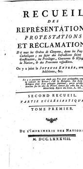 Recueil des représentations, protestations et réclamations: faites à S.M.I. par les représentans & Etats des provinces des Pays-Bas autrichiens : contenant ...