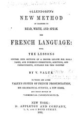 Ollendorff's New Method of Learning to Read, Write, and Speak: the Spanish Language: With an Appendix, Containing a Brief, But Comprehensive Recapitulation of the Rules, as Well as of All the Verbs, Both Regular and Irregular, Together with Practical Rules for the Spanish Pronunciation, and Models of Social and Commercial Correspondence