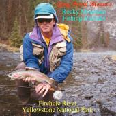 Firehole River - Yellowstone National Park: Rocky Mountain Fishing Journals