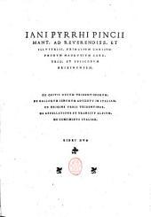 Iani Pyrrhi Pincii Mant. ... ad ... Christophorum Madrutium ... De gestis ducum Tridentinorum. De Gallorum Senonum aduentu in Italiam. De origine urbis Tridentinae. ... Libri duo