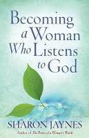 Becoming a Woman Who Listens to God PDF
