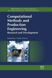 Computational Methods and Production Engineering: Research and Development