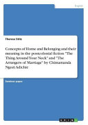 Concepts of Home and Belonging and Their Meaning in the Postcolonial Fiction