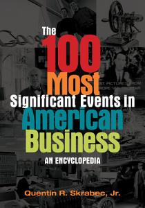 The 100 Most Significant Events in American Business Book