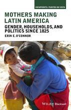 Mothers Making Latin America PDF