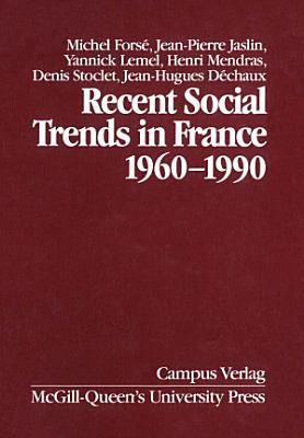 Recent Social Trends in France  1960 1990 PDF