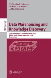 Data Warehousing and Knowledge Discovery: 12th International Conference, DaWaK 2010, Bilbao, Spain, August 30 - September 2, 2010, Proceedings