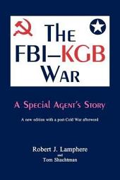 The FBI-KGB War: A Special Agent's Story