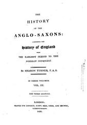 The History of the Anglo-Saxons: Comprising the History of England from the Earliest Period to the Norman Conquest, Volume 3