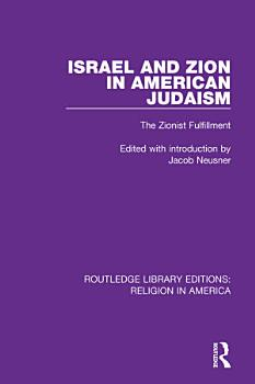 Israel and Zion in American Judaism PDF