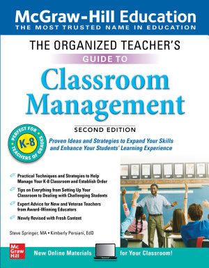 The Organized Teacher s Guide to Classroom Management  Grades K 8  Second Edition PDF
