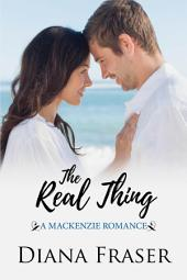 The Real Thing: Book 1, The Mackenzies Series