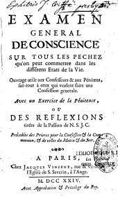 Examen général de conscience sur tous les péchés qu'on peut commettre dans les différents états de la vie... avec un Exercice de la pénitence, ou des réflexions tirées de la passion de N.S.J.C. ...
