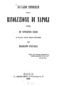 Saggio storico sulla rivoluzione di Napoli  1799  di Vincenzo Cuoco  e sulla vita dell autore per Mariano d  Ayala PDF