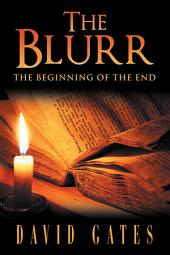 The Blurr: The Beginning of the End