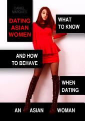 Dating Asian Women: What to Know and How to Behave When Dating an Asian Woman