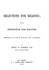Selections for Reading: With an Introduction Upon Elocution