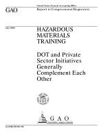 Hazardous materials training : DOT and private sector initiatives generally complement each other : report to congressional requesters