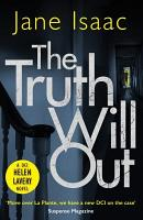 The Truth Will Out  The DCI Helen Lavery Thrillers Book 2  PDF