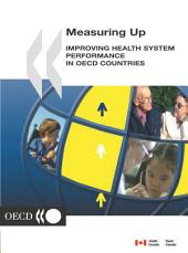 Measuring Up Improving Health System Performance in OECD Countries: Improving Health System Performance in OECD Countries