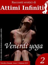 ATTIMI INFINITI n.2 - Venerdi yoga