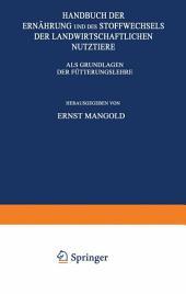 Handbuch der Ernährung und des Stoffwechsels der Landwirtschaftlichen Nutztiere: Erster Band Nährstoffe und Futtermittel