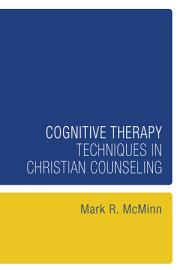 Cognitive Therapy Techniques In Christian Counseling
